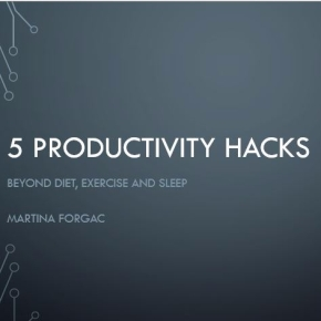 5 productivity hacks beyond the obvious (presentation for Life HackersSingapore)